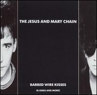 Jesus & Mary chain:barbed wire kisses
