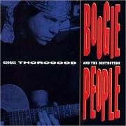George Thorogood & the Destroyers:Boogie People
