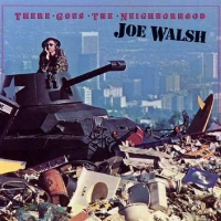 Joe Walsh:There Goes The Neighborhood