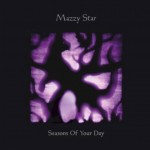 Mazzy Star:Seasons Of Your Day