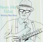 Sleepy John Estes:Working man blues