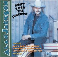 Alan Jackson:Don't Rock the Jukebox