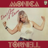 Monica Törnell: Don't Give A Damn