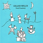 Gillian Welch: Soul Journey