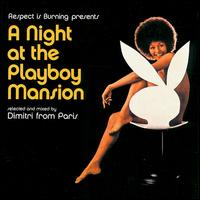 dimitri from paris:A Night at the Playboy Mansion