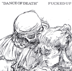 Fucked Up:Dance Of Death