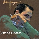 Frank Sinatra:Where Are You?