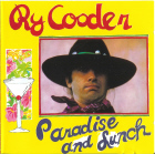 Ry Cooder:Paradise & Lunch