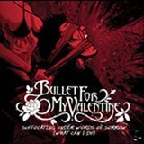 Bullet For My Valentine:Suffocating Under Words Of Sorrow
