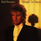 Rod Stewart:Tonight i'm yours