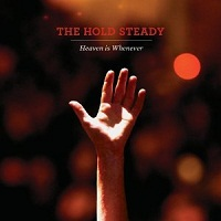 Hold Steady:heaven is whenever