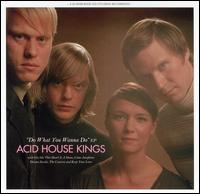 Acid House Kings:Do What You Wanna Do