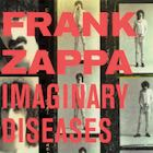 Frank Zappa:Imaginary Diseases