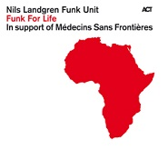Nils Landgren Funk Unit:Funk For Life