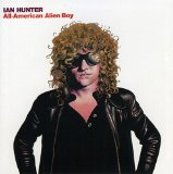 Ian Hunter: All American Alien Boy