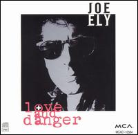 Joe Ely:Love and danger