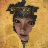 ...and you will know us by the trail of dead:So Divided
