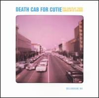 Death Cab for Cutie:You can play these songs with chords