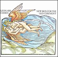 Leonard Cohen:New Skin For the Old Ceremony
