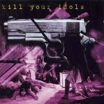 VA: Kill Your Idols - A Tribute To Agathocles