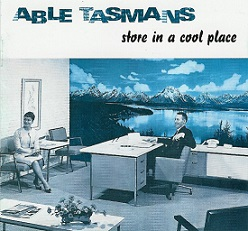 cd: Able Tasmans: Store in a Cool Place