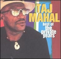 Taj Mahal:Best Of The Private Years