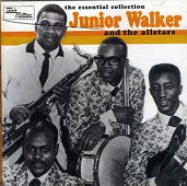 Jr. Walker & The All Stars: The Essential Collection