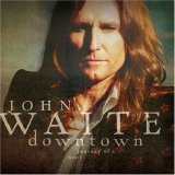 John Waite:Downtown journey of a heart