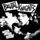 Brutal Knights:Life Ain't Cool