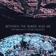 Between The Buried And Me:The Parallax II: Future Sequence