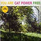 Cat Power:you are free