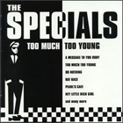 Specials:Too much too young