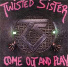 Twisted Sister:Come out and play