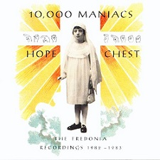 cd: 10,000 Maniacs: Hope Chest: The Fredonia Recordings 1982-1983