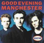 GOOD EVENING MANCHESTER:Good Evening Manchester [GEM]