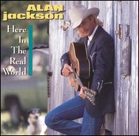 Alan Jackson:Here in the Real World
