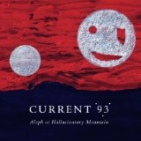 current 93:Aleph at Hallucinatory Mountain