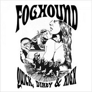 Foghound:Quick, Dirty, & High