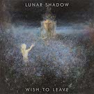 Lunar Shadow:Wish to Leave