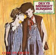 dexys midnight runners:Come on Eileen