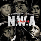 N.W.A.:The Best Of N.W.A: The Strength Of Street Knowledge