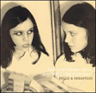 Belle & Sebastian:Fold your hands child, you walk like a peasant