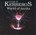 Crypt Of Kerberos: World Of Myths