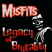 Misfits:Legacy Of Brutality
