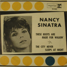 NANCY SINATRA:These Boots Are Made For Walkin'
