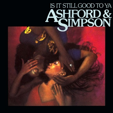 Ashford & Simpson:Is It Still Good To Ya