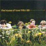HOUSE OF LOVE:1986-1988: The Creation Recordings