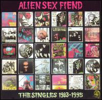 Alien Sex Fiend:The singles 1983-1995