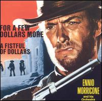 ennio morricone:For a Few Dollars More/A Fistful of Dollars