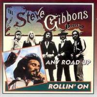 Steve Gibbons Band:Any Road up/ Rollin' on